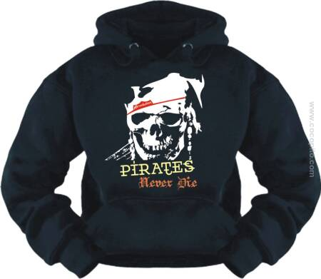 Pirates Never Die - Bluza